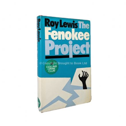 The Fenokee Project by Roy Lewis First Edition The Crime Club by Collins 1971